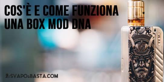 Cos'è e come funziona una box mod DNA